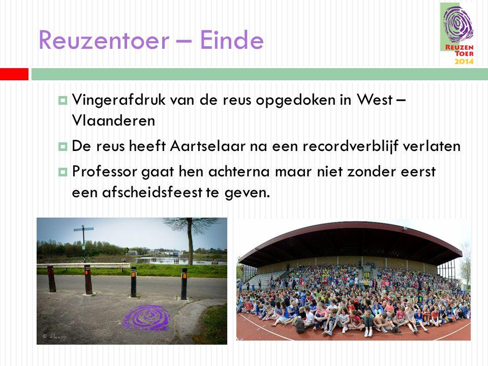 Reuzentoer – Einde  Vingerafdruk van de reus opgedoken in West – Vlaanderen  De reus heeft Aartselaar na een recordverblijf verlaten  Professor gaa
