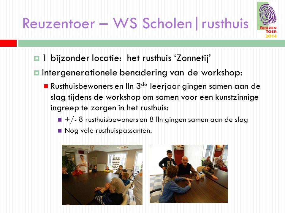 Reuzentoer – WS Scholen|rusthuis  1 bijzonder locatie: het rusthuis 'Zonnetij'  Intergenerationele benadering van de workshop: Rusthuisbewoners en l