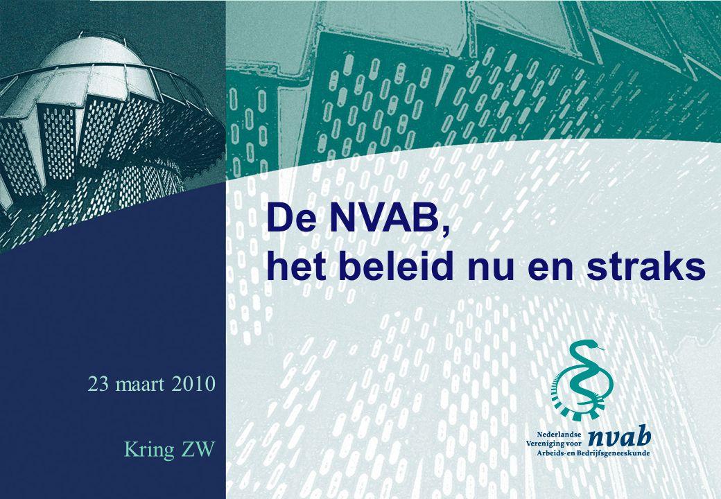 1 23 maart 2010 De NVAB, het beleid nu en straks Kring ZW