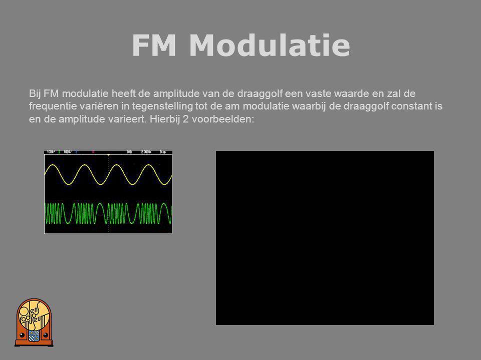 FM Modulatie Bij FM modulatie heeft de amplitude van de draaggolf een vaste waarde en zal de frequentie variëren in tegenstelling tot de am modulatie