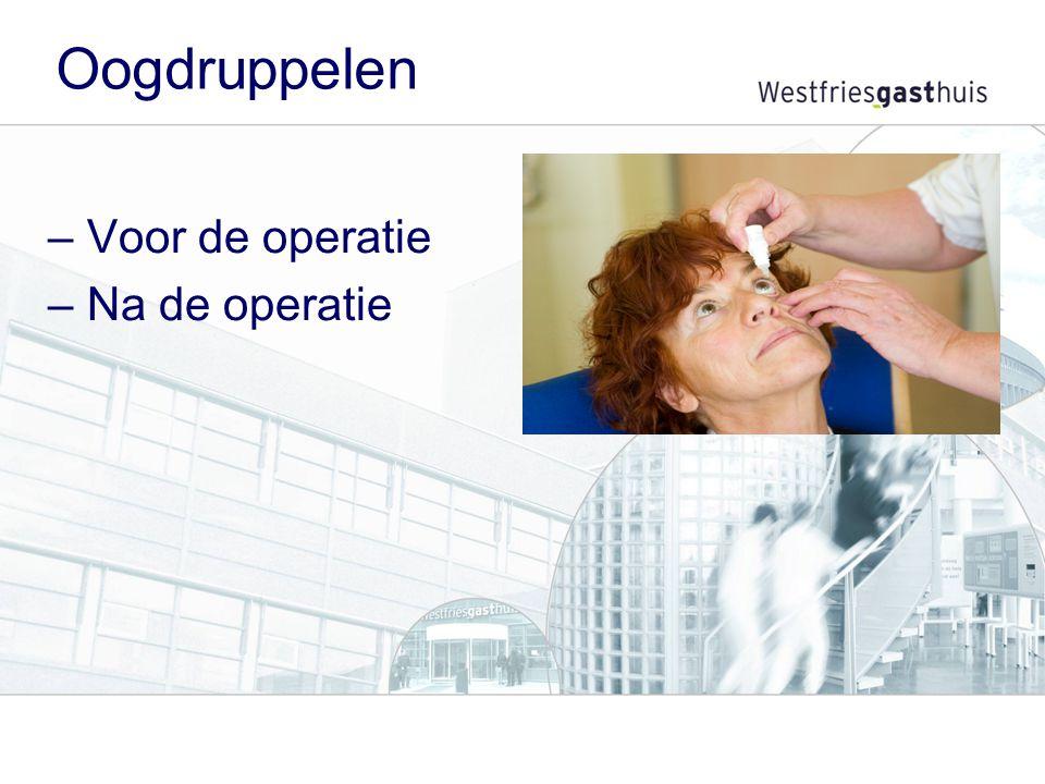 Oogdruppelen –Voor de operatie –Na de operatie