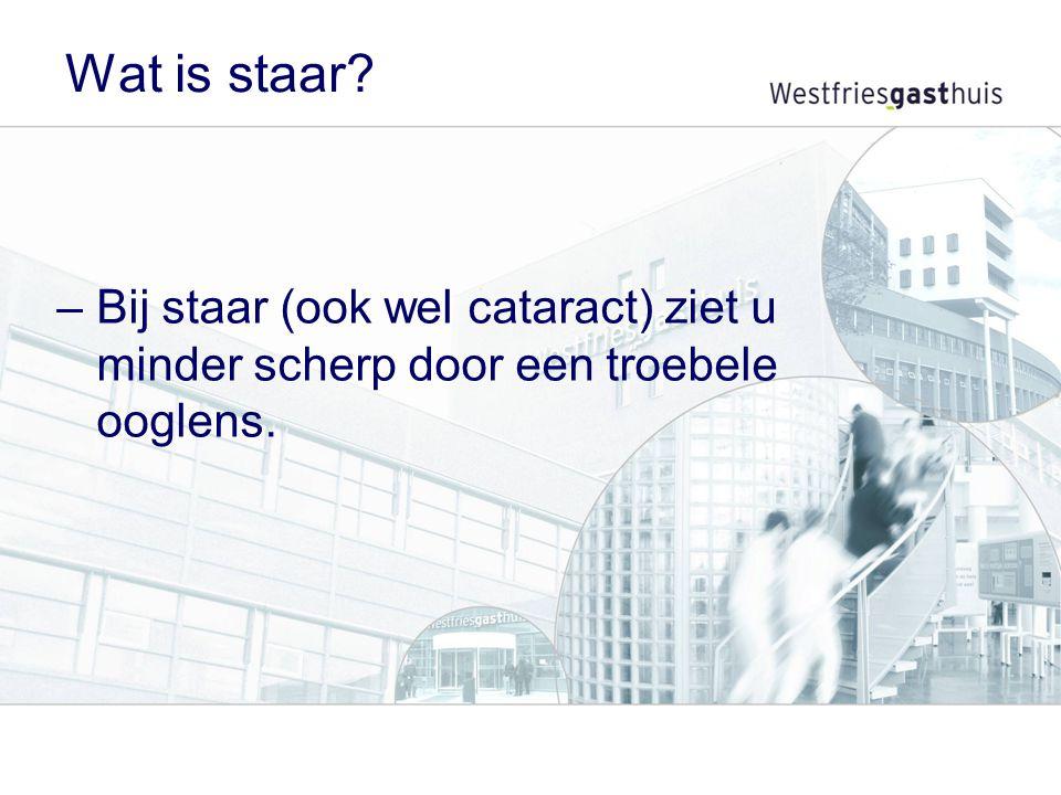 Wat is staar? –Bij staar (ook wel cataract) ziet u minder scherp door een troebele ooglens.