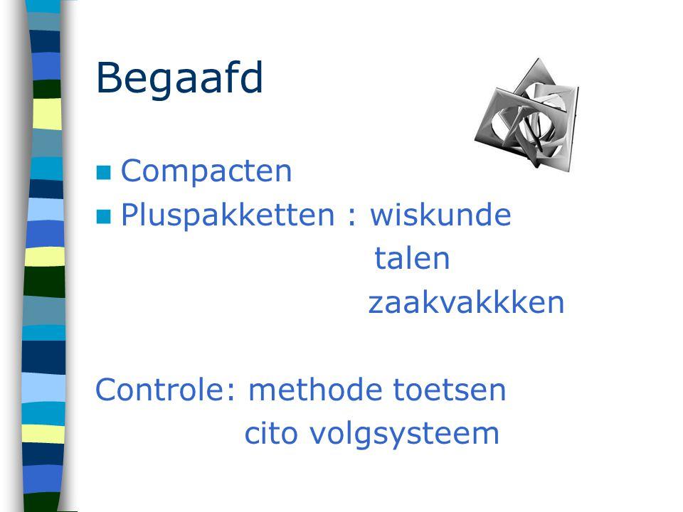 Begaafd Compacten Pluspakketten : wiskunde talen zaakvakkken Controle: methode toetsen cito volgsysteem