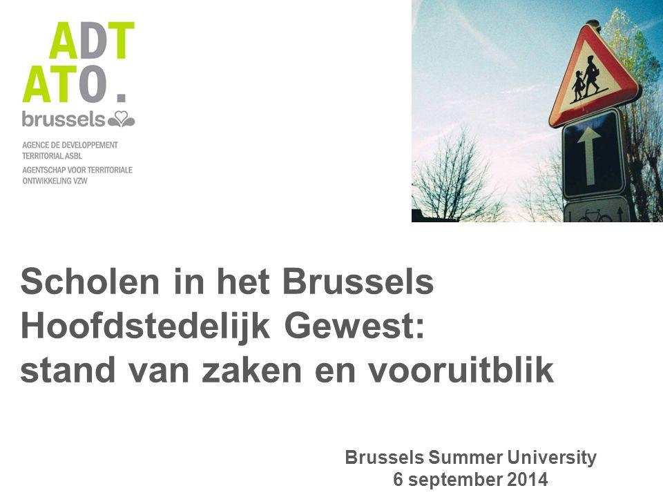 Scholen in het Brussels Hoofdstedelijk Gewest: stand van zaken en vooruitblik Brussels Summer University 6 september 2014