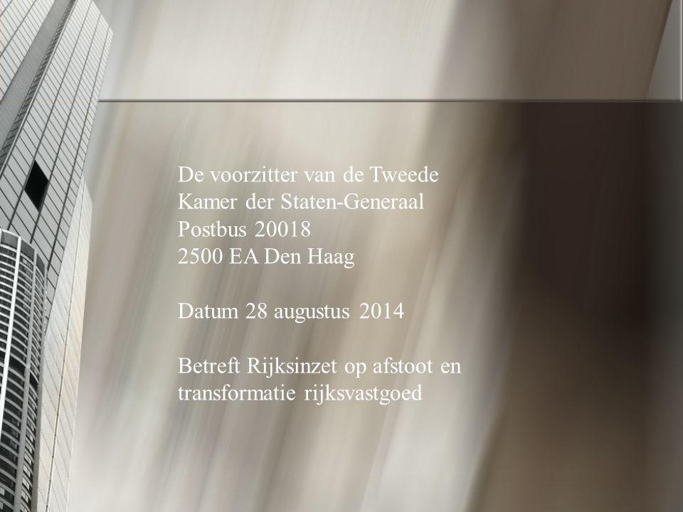 De voorzitter van de Tweede Kamer der Staten-Generaal Postbus 20018 2500 EA Den Haag Datum 28 augustus 2014 Betreft Rijksinzet op afstoot en transformatie rijksvastgoed