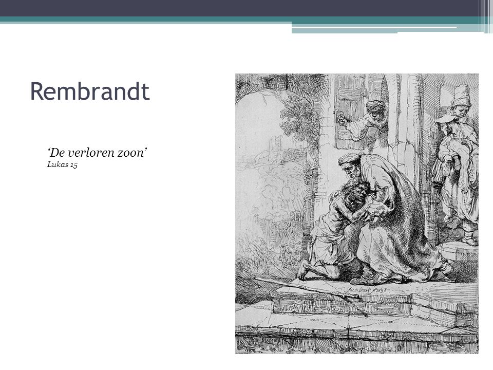 Rembrandt 'De verloren zoon' Lukas 15