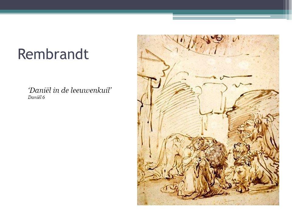 Rembrandt 'Daniël in de leeuwenkuil' Daniël 6