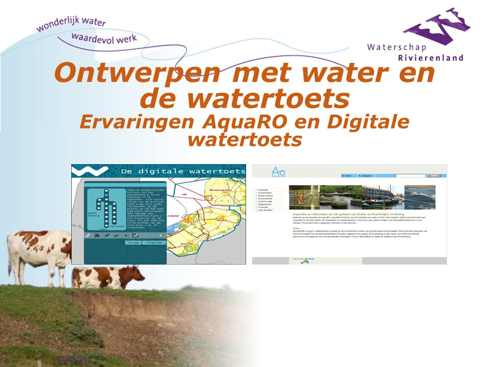 24-03-2005 Ontwerpen met water en de watertoets Ervaringen AquaRO en Digitale watertoets