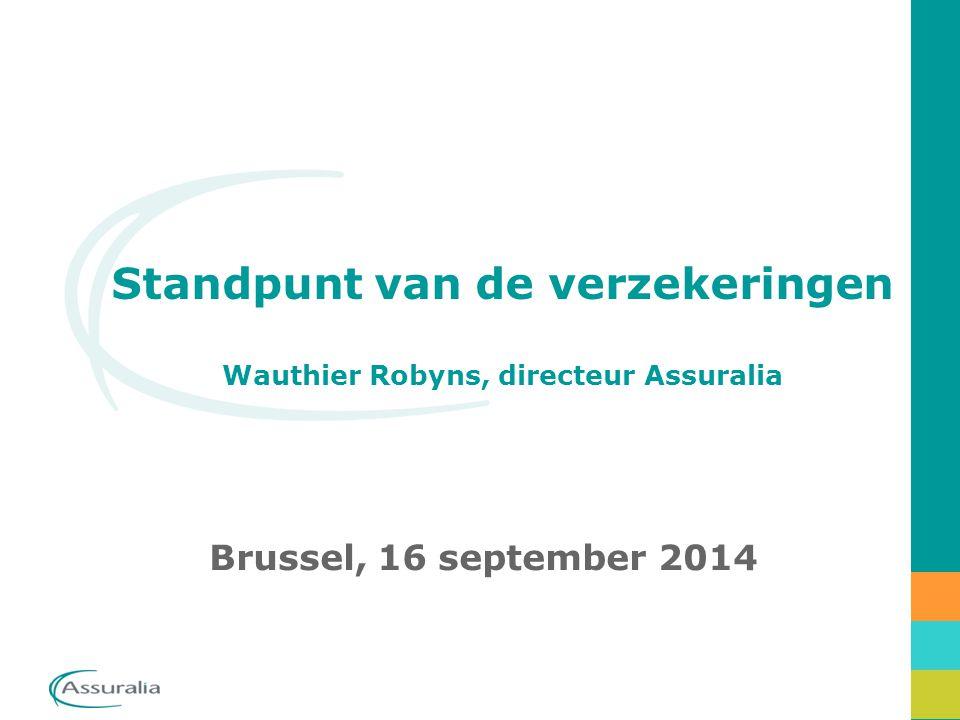 Standpunt van de verzekeringen Wauthier Robyns, directeur Assuralia Brussel, 16 september 2014