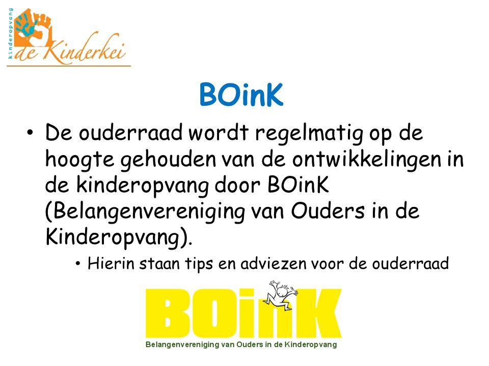 BOinK De ouderraad wordt regelmatig op de hoogte gehouden van de ontwikkelingen in de kinderopvang door BOinK (Belangenvereniging van Ouders in de Kin