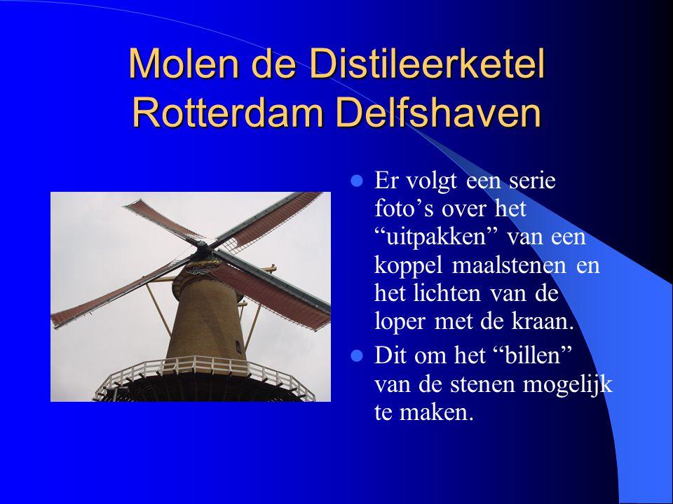 Molen de Distileerketel Rotterdam Delfshaven Er volgt een serie foto's over het uitpakken van een koppel maalstenen en het lichten van de loper met de kraan.