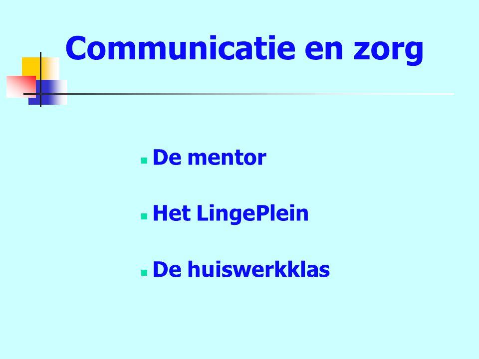 Communicatie en zorg De mentor Het LingePlein De huiswerkklas