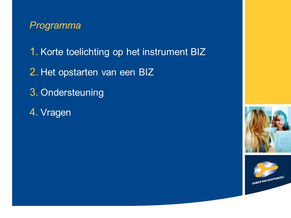 Ondersteuning KvK > Algemene informatie en ondersteuning: www.kvk.nl/biz-rotterdam > Schakel tussen BIZ-zen en gemeente > Coördinatie kennisuitwisseling tussen BIZ-zen