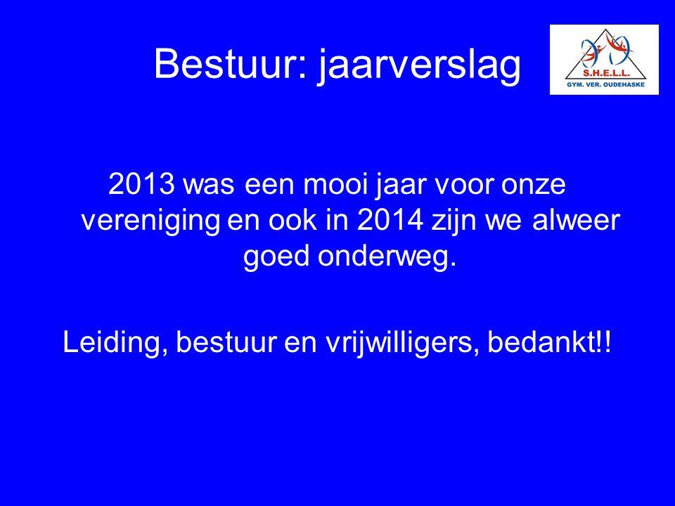 Bestuur: jaarverslag 2013 was een mooi jaar voor onze vereniging en ook in 2014 zijn we alweer goed onderweg. Leiding, bestuur en vrijwilligers, bedan
