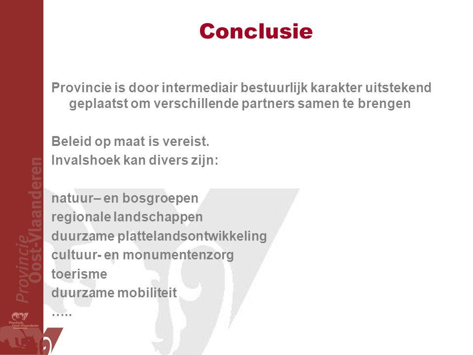 Conclusie Provincie is door intermediair bestuurlijk karakter uitstekend geplaatst om verschillende partners samen te brengen Beleid op maat is vereist.