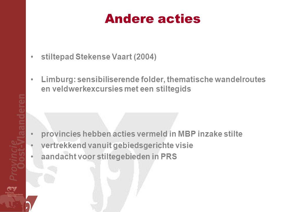 Andere acties stiltepad Stekense Vaart (2004) Limburg: sensibiliserende folder, thematische wandelroutes en veldwerkexcursies met een stiltegids provincies hebben acties vermeld in MBP inzake stilte vertrekkend vanuit gebiedsgerichte visie aandacht voor stiltegebieden in PRS