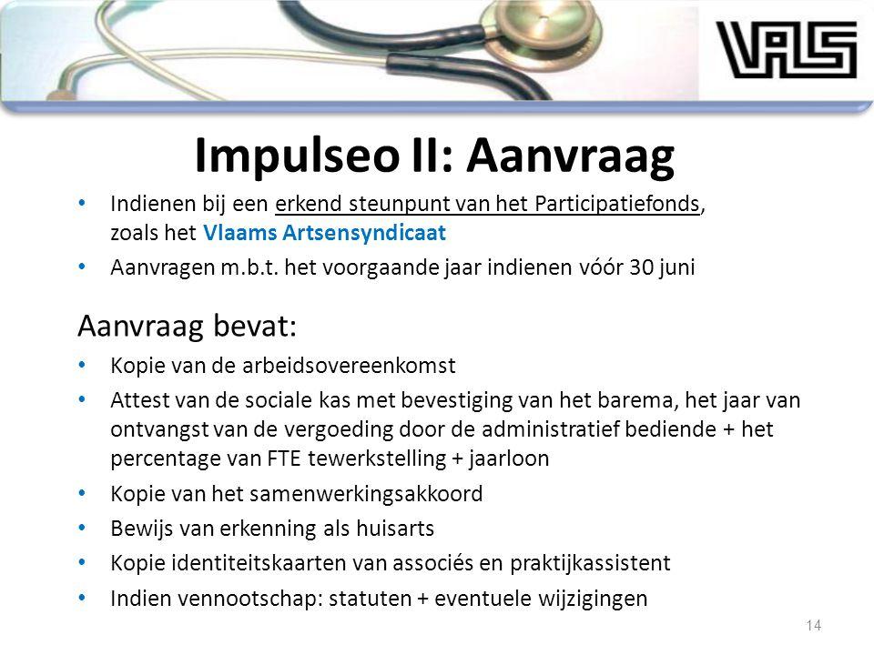 Indienen bij een erkend steunpunt van het Participatiefonds, zoals het Vlaams Artsensyndicaat Aanvragen m.b.t. het voorgaande jaar indienen vóór 30 ju