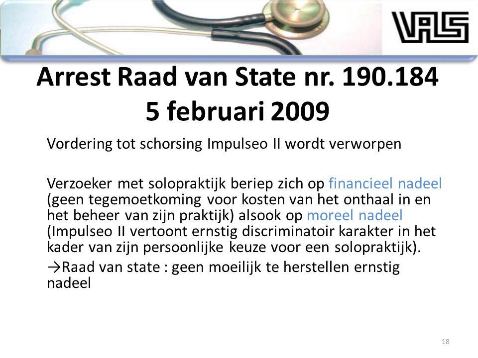 Arrest Raad van State nr. 190.184 5 februari 2009 Vordering tot schorsing Impulseo II wordt verworpen Verzoeker met solopraktijk beriep zich op financ