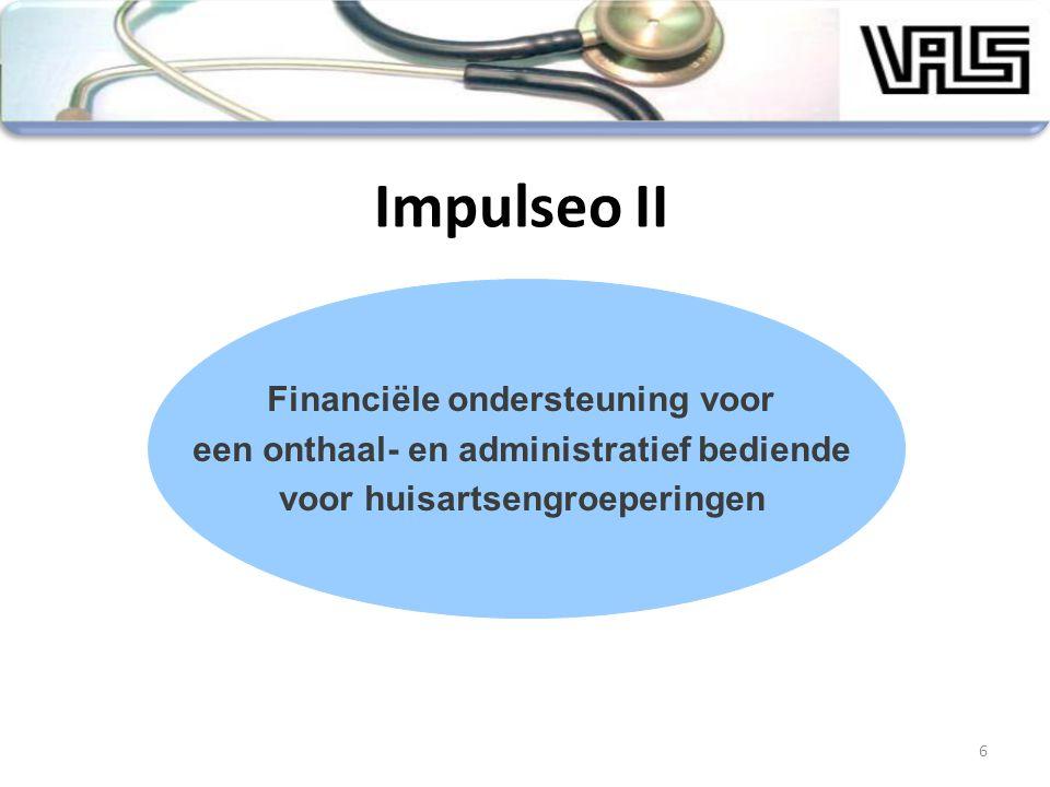 Impulseo II Financiële ondersteuning voor een onthaal- en administratief bediende voor huisartsengroeperingen 6