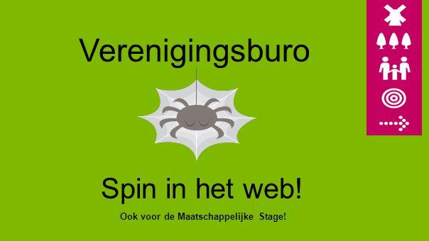 Verenigingsburo Spin in het web! Ook voor de Maatschappelijke Stage!