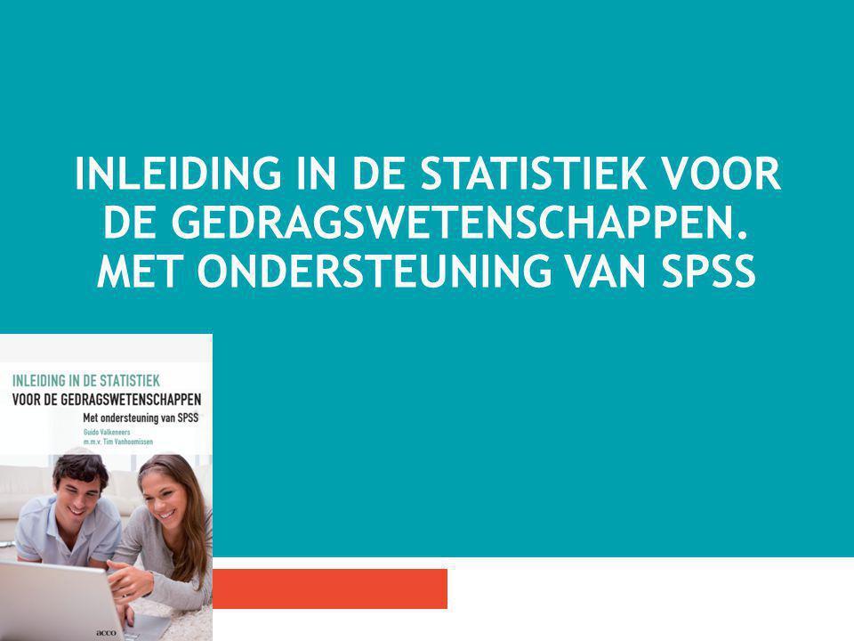 INLEIDING IN DE STATISTIEK VOOR DE GEDRAGSWETENSCHAPPEN. MET ONDERSTEUNING VAN SPSS 1