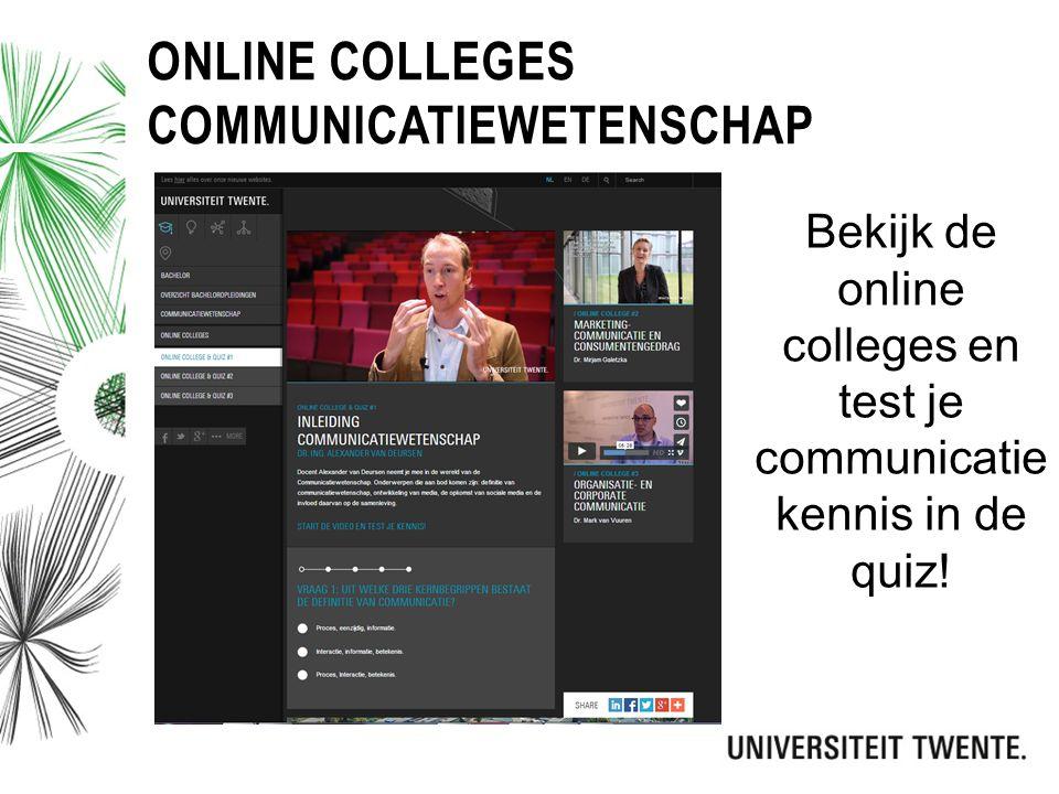 ONLINE COLLEGES COMMUNICATIEWETENSCHAP Bekijk de online colleges en test je communicatie kennis in de quiz!