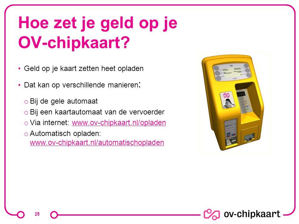 Hoe zet je geld op je OV-chipkaart? Geld op je kaart zetten heet opladen Dat kan op verschillende manieren : o Bij de gele automaat o Bij een kaartaut