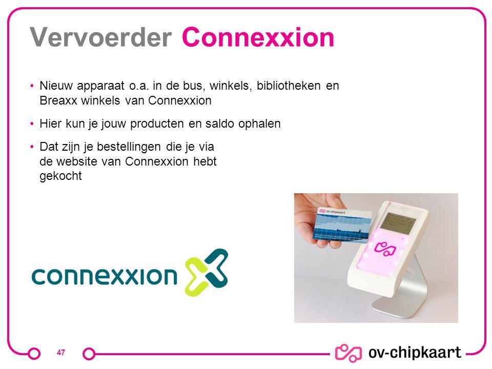 Vervoerder Connexxion Nieuw apparaat o.a. in de bus, winkels, bibliotheken en Breaxx winkels van Connexxion Hier kun je jouw producten en saldo ophale