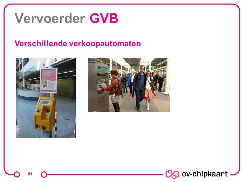Vervoerder GVB 51 Verschillende verkoopautomaten