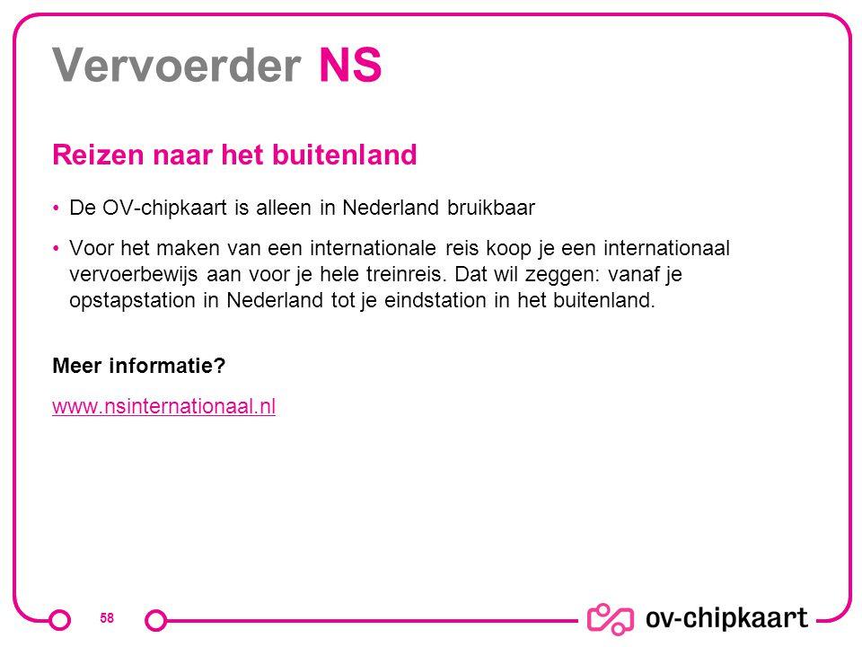Vervoerder NS De OV-chipkaart is alleen in Nederland bruikbaar Voor het maken van een internationale reis koop je een internationaal vervoerbewijs aan