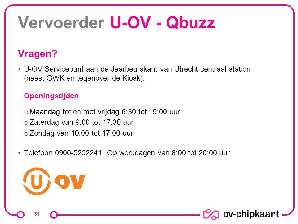 Vervoerder U-OV - Qbuzz Vragen? U-OV Servicepunt aan de Jaarbeurskant van Utrecht centraal station (naast GWK en tegenover de Kiosk). Openingstijden o