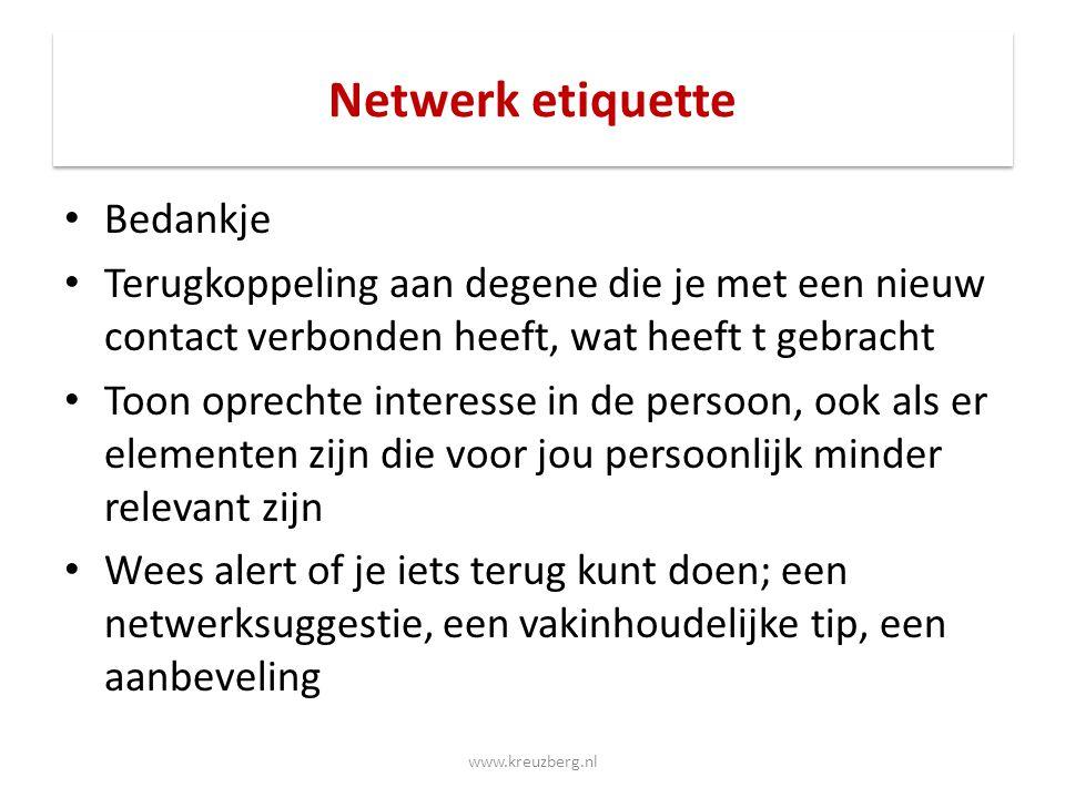 Netwerk etiquette Bedankje Terugkoppeling aan degene die je met een nieuw contact verbonden heeft, wat heeft t gebracht Toon oprechte interesse in de