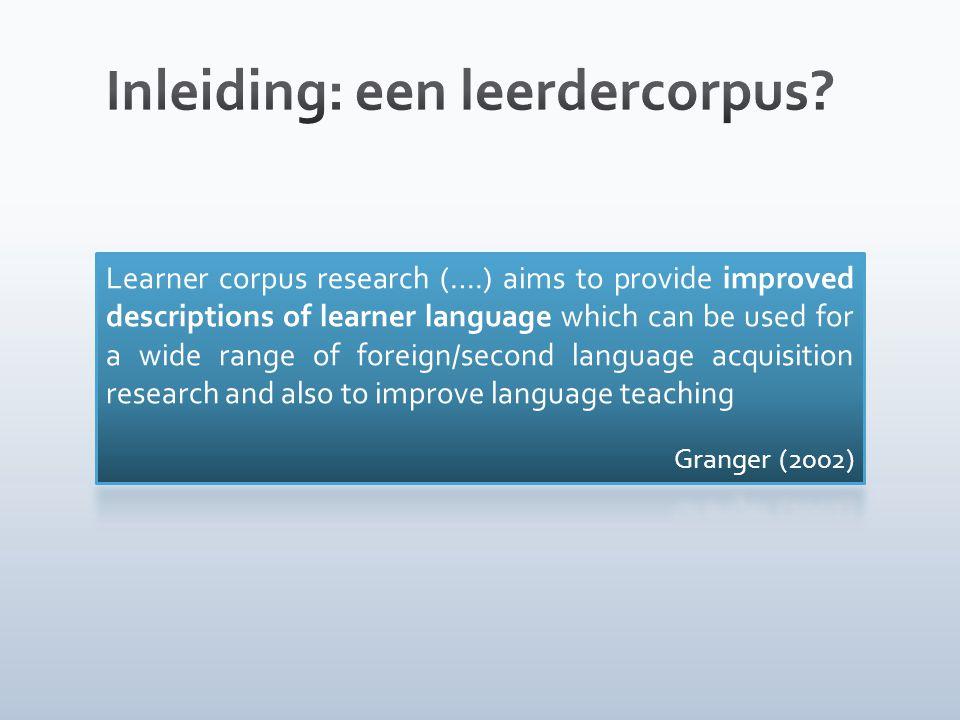 Aantal tekstenAantal woorden Leerdercorpus Nederlands 3.468774.658 Aantal tekstenAantal woorden LCN497187.187 LCNaVT2.971587.471