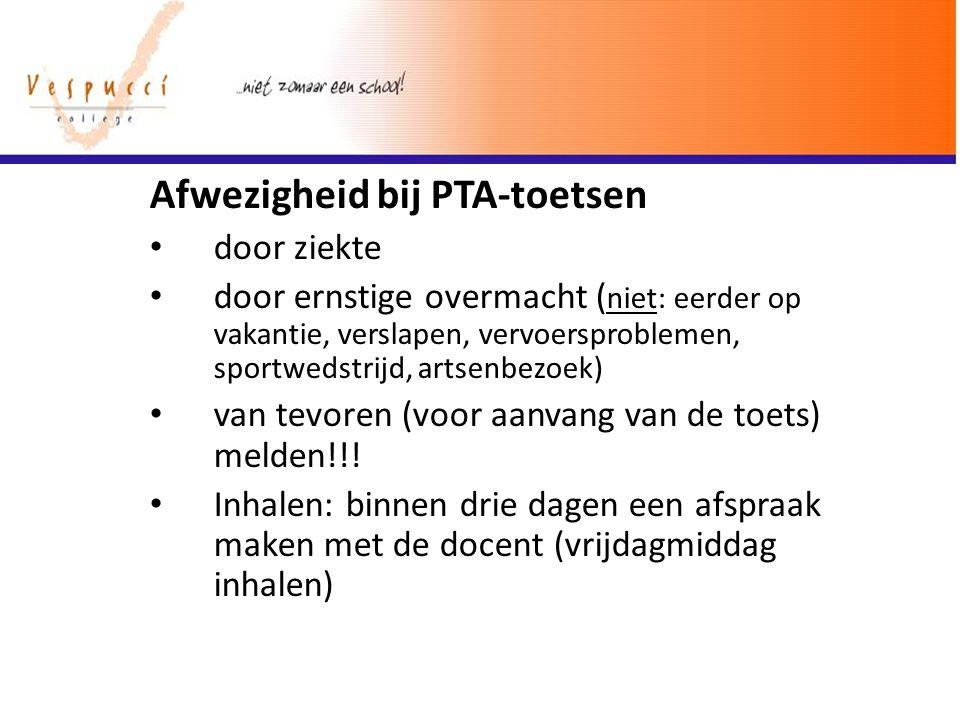 Afwezigheid bij PTA-toetsen door ziekte door ernstige overmacht ( niet: eerder op vakantie, verslapen, vervoersproblemen, sportwedstrijd, artsenbezoek