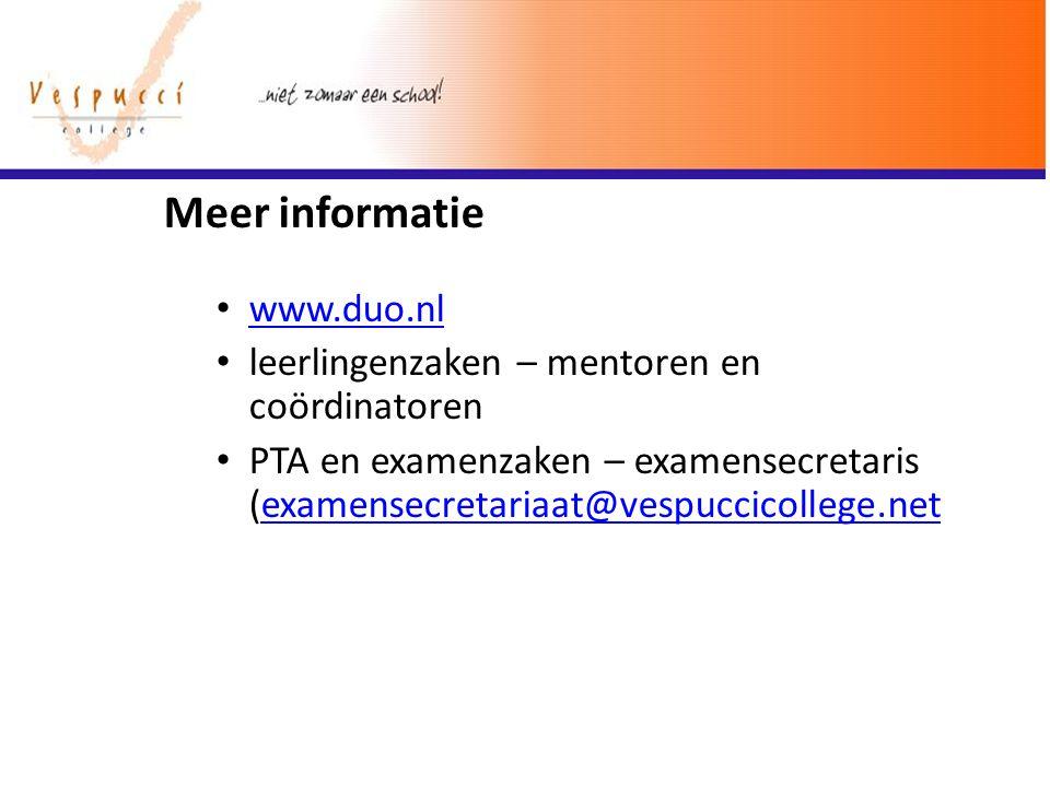 Meer informatie www.duo.nl leerlingenzaken – mentoren en coördinatoren PTA en examenzaken – examensecretaris (examensecretariaat@vespuccicollege.netex