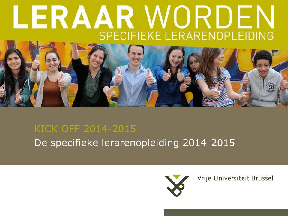 KICK OFF 2014-2015 De specifieke lerarenopleiding 2014-2015