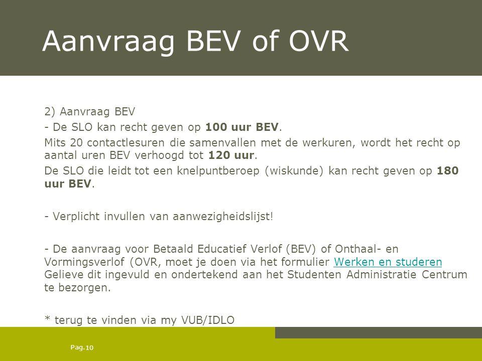 Pag.Aanvraag BEV of OVR 2) Aanvraag BEV - De SLO kan recht geven op 100 uur BEV.