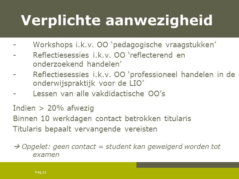 Pag.21 Verplichte aanwezigheid -Workshops i.k.v.