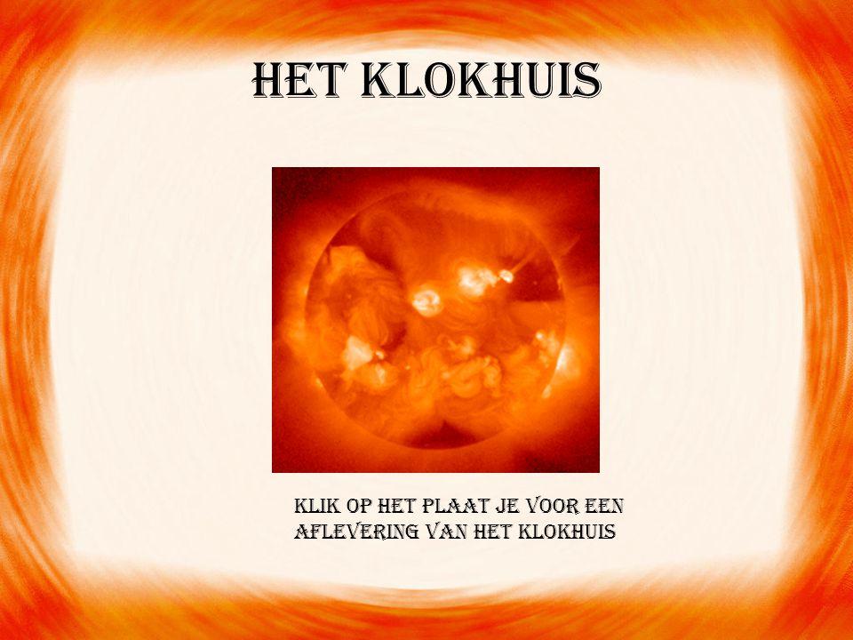 Het Klokhuis Klik op het plaat je voor een aflevering van het Klokhuis