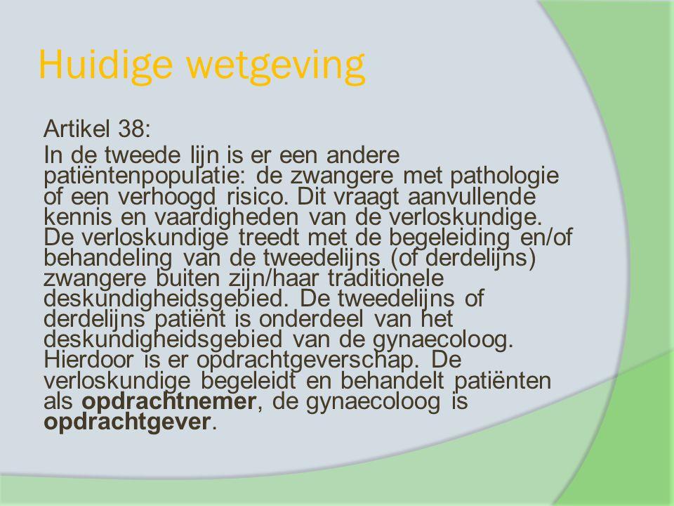 Huidige wetgeving Artikel 38: In de tweede lijn is er een andere patiëntenpopulatie: de zwangere met pathologie of een verhoogd risico. Dit vraagt aan