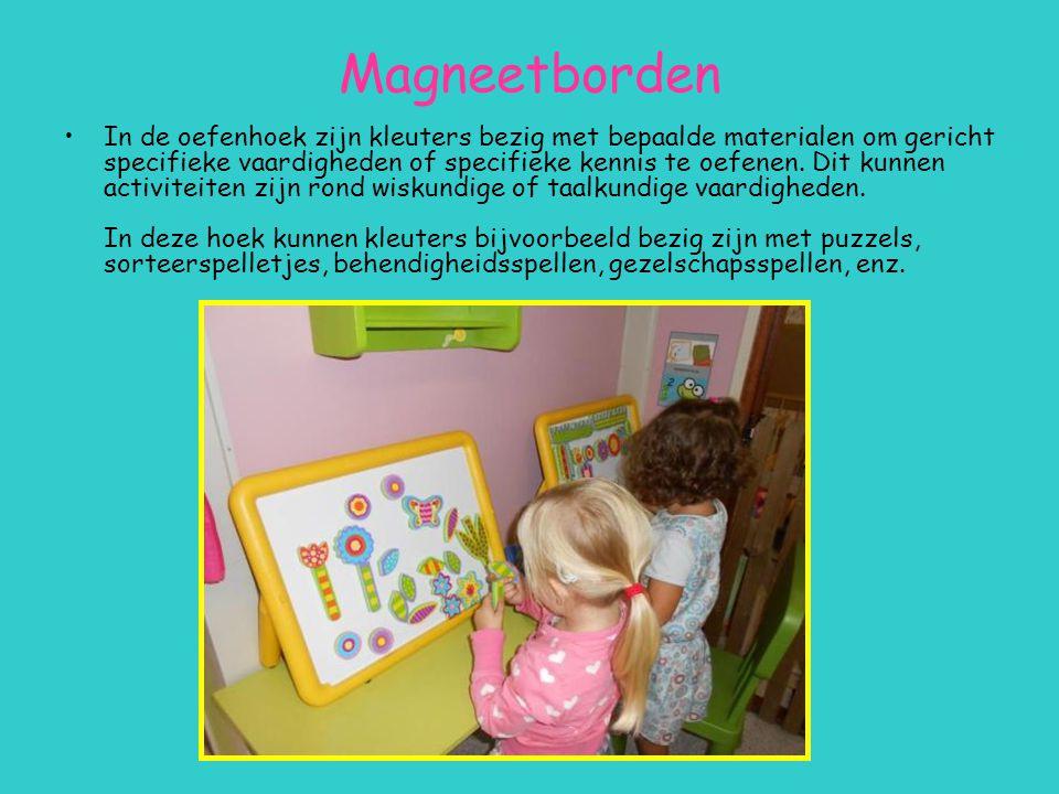 Magneetborden In de oefenhoek zijn kleuters bezig met bepaalde materialen om gericht specifieke vaardigheden of specifieke kennis te oefenen. Dit kunn