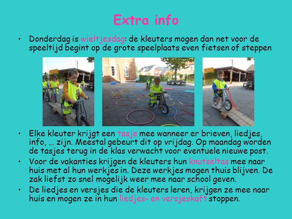 Extra info Donderdag is wieltjesdag: de kleuters mogen dan net voor de speeltijd begint op de grote speelplaats even fietsen of steppen Elke kleuter k