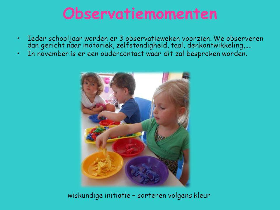 Observatiemomenten Ieder schooljaar worden er 3 observatieweken voorzien. We observeren dan gericht naar motoriek, zelfstandigheid, taal, denkontwikke