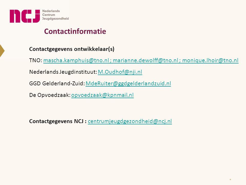 Contactinformatie Contactgegevens ontwikkelaar(s) TNO: mascha.kamphuis@tno.nl ; marianne.dewolff@tno.nl ; monique.lhoir@tno.nlmascha.kamphuis@tno.nl ;