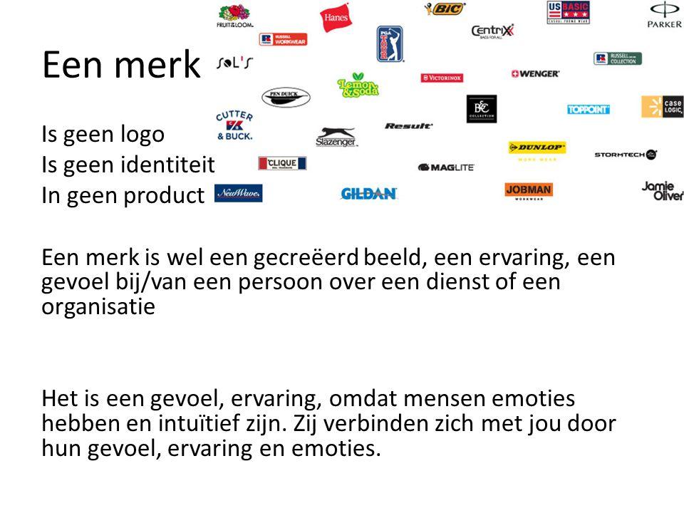 Een merk Is geen logo Is geen identiteit In geen product Een merk is wel een gecreëerd beeld, een ervaring, een gevoel bij/van een persoon over een di