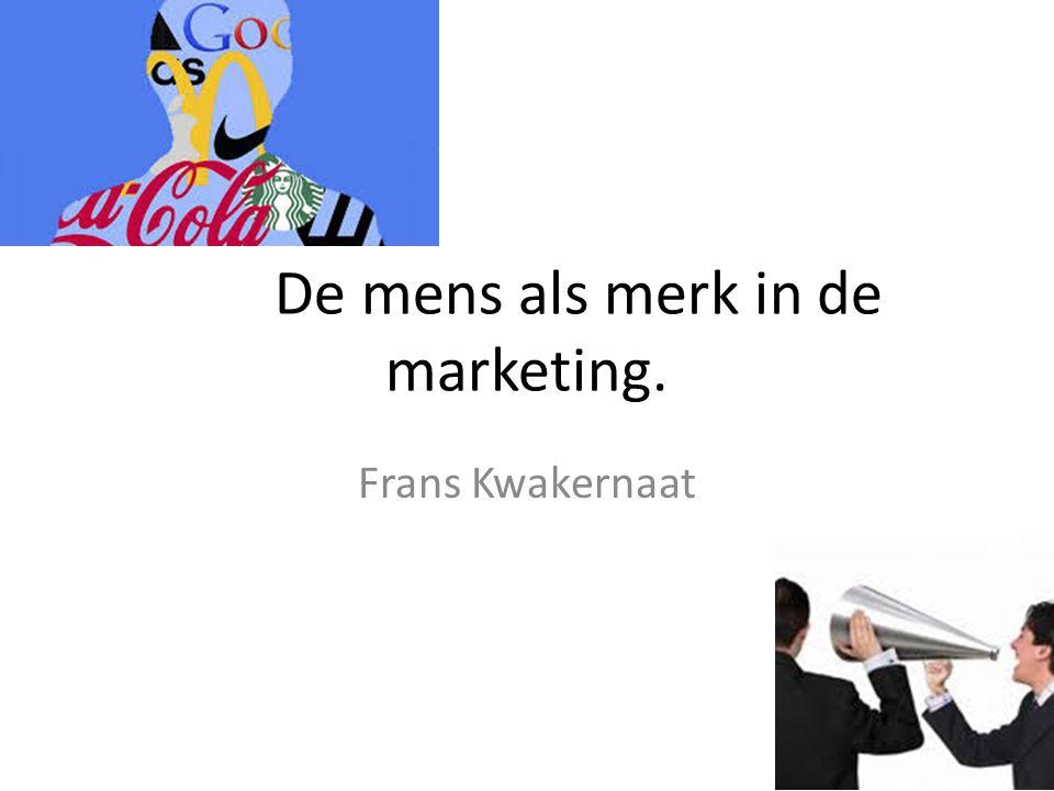 De mens als merk in de marketing. Frans Kwakernaat