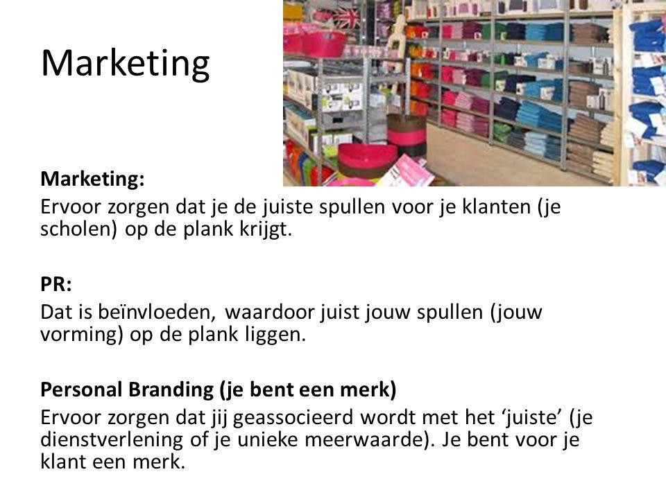 Marketing Marketing: Ervoor zorgen dat je de juiste spullen voor je klanten (je scholen) op de plank krijgt. PR: Dat is beïnvloeden, waardoor juist jo
