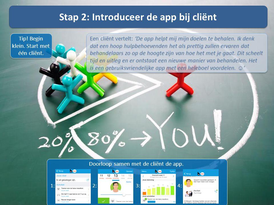 Een cliënt vertelt: 'De app helpt mij mijn doelen te behalen. Ik denk dat een hoop hulpbehoevenden het als prettig zullen ervaren dat behandelaars zo