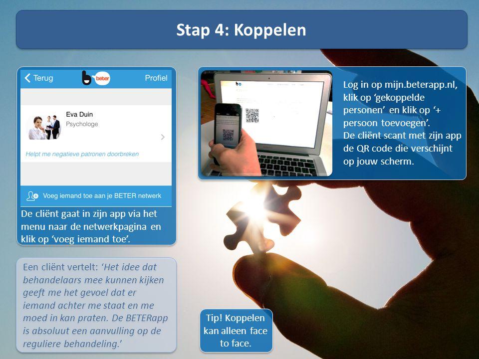 De cliënt gaat in zijn app via het menu naar de netwerkpagina en klik op 'voeg iemand toe'. Log in op mijn.beterapp.nl, klik op 'gekoppelde personen'