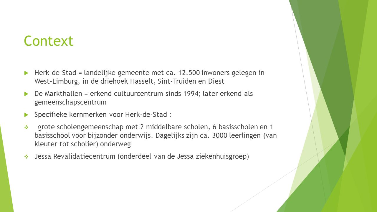 Context  Herk-de-Stad = landelijke gemeente met ca.